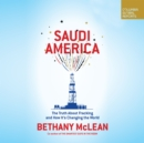 Saudi America : The Truth About Fracking and How It's Changing the World - eAudiobook