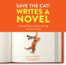 Save the Cat! Writes a Novel : The Last Book On Novel Writing You'll Ever Need - eAudiobook