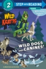 Wild Dogs and Canines! - Book