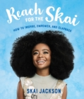 Reach for the Skai : How to Inspire, Empower, and Clapback - Book