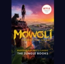 Mowgli : Legend of the Jungle (Movie Tie-In) - eAudiobook