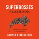 The Superbosses Playbook : A Workbook Companion to Superbosses - eAudiobook