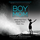 Boy Mom : What Your Son Needs Most from You - eAudiobook