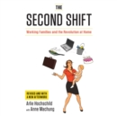 The Second Shift : Working Families and the Revolution at Home - eAudiobook