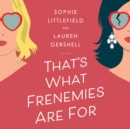 That's What Frenemies Are For : A Novel - eAudiobook