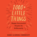 1000+ Little Things Happy Successful People Do Differently - eAudiobook