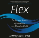 Flex : The Art and Science of Leadership in a Changing World - eAudiobook
