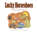 Lucky Horseshoes : A Tale from the Iris the Dragon Series - eBook