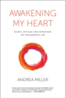 Awakening My Heart : Essays, Articles and Interviews on the Buddist Life - eBook