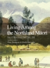 Living Among the Northland Maori : Diary of Father Antoine Garin, 1844-1846 - Book