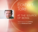 At the Source of Being : Teachings on the Arising of the Awakened State - Book