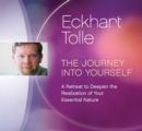 The Journey Into Yourself : A Retreat to Deepen the Realization of Your Essential Nature - Book