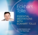 Essential Meditations with Eckhart Tolle : Guided Sessions and Practical Teachings - Book