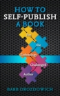 How to Self-Publish a Book : For the Technology Challenged Author - eBook