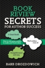 Book Review Secrets for Author Success : How to win great reviews to make your book shine - eBook