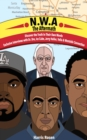 N.W.A: The Aftermath : Exclusive interviews with Dr. Dre, Ice Cube, Yella, Jerry Heller & Westside Connection - eBook