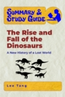 Summary & Study Guide - The Rise and Fall of the Dinosaurs: : A New History of a Lost World - eBook