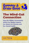 Summary & Study Guide - The Mind-Gut Connection : How the Hidden Conversation Within Our Bodies Impacts Our Mood, Our Choices, and Our Overall Health - eBook