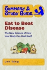Summary & Study Guide - Eat to Beat Disease : The New Science of How Your Body Can Heal Itself - eBook