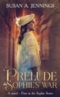 Prelude to Sophie's War : A historical novel of love and loss - eBook