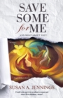 Save Some for Me : And what about you? - eBook
