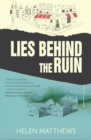 Lies Behind The Ruin - eBook