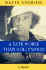 A Fate Worse than Hollywood - Book