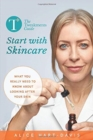 The Tweakments Guide: Start with Skincare : What you really need to know about looking after your skin - Book
