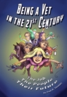 Being a Vet in the 21st Century : The Job, The People, Their Future - Book