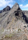 The Cuillin and other Skye Mountains : The Cuillin Ridge & 100 select routes for mountain climbers & hillwalkers - Book