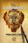 The Glass Painter's Method : Brushes, Paints & Tools - eBook