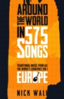 Around the World in 575 Songs: Europe : Traditional Music from all the World's Countries - Volume 1 - eBook