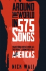 Around the World in 575 Songs: Americas : Traditional Music from all the World's Countries - Volume 4 - eBook