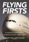 Flying Firsts : A month-by-month guide to commercial aircraft maiden flights - Book