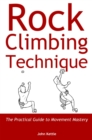 Rock Climbing Technique : The Practical Guide to Movement Mastery - eBook