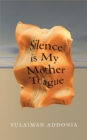 Silence is My Mother Tongue - Book