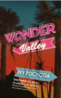 Wonder Valley : 'destined to be a classic L.A. novel' Michael Connelly - eBook