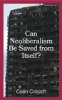 Can Neoliberalism Be Saved From Itself? - eBook