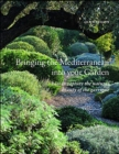 Bringing the Mediterranean into your Garden : How to Capture the Natural Beauty of the Garrigue - Book