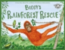Buddy's Rainforest Rescue : A True Story About Deforestation - Book