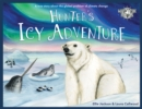 Hunter's Icy Adventure : A True Story About The Global Problem Of Climate Change - Book