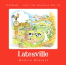Herman and the Magical Bus to...LATESVILLE - Book