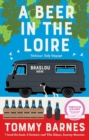 A Beer in the Loire : One Family's Quest to Brew British Beer in French Wine Country - eBook