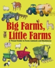 Big Farms, Little Farms : A Visual Guide to Farms and Farm Animals - Book