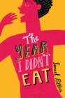 The Year I Didn't Eat - Book
