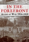 IN THE FOREFRONT : ALLOA AT WAR 1914-1919 - Book