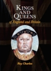 Kings and Queens : of England and Britain - Book