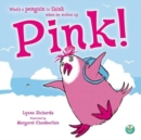 Pink! : What's a penguin to think when he wakes up PINK? - Book