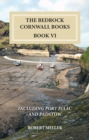 The Bedrock Cornwall Books : Book VI: Covering Ordnance Survey Explorer Map 106 - Book