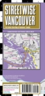 Streetwise Vancouver Map - Laminated City Center Street Map of Vancouver, Canada - Book